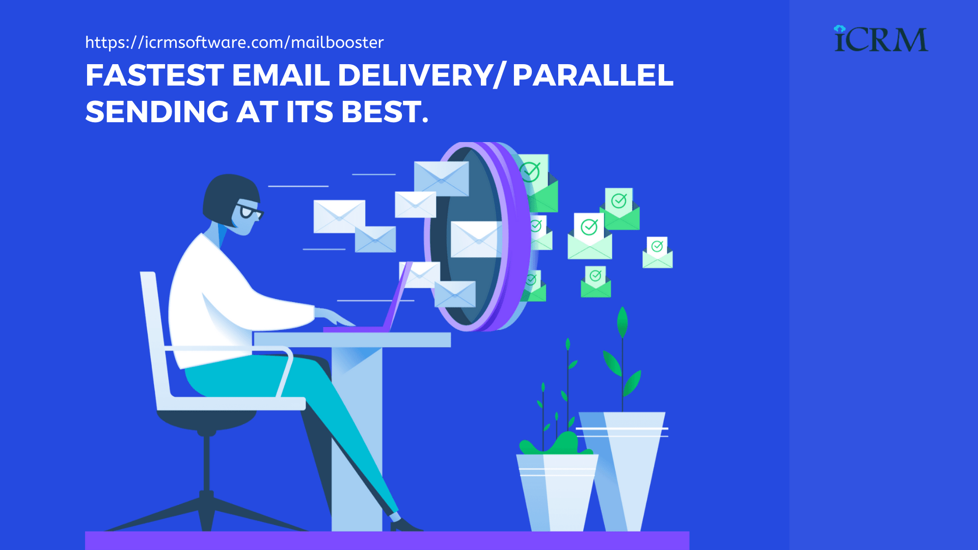 Fast email delivery and Parallel sending at its best. ICRM Mailbooster - AI-Based Email Marketing Application