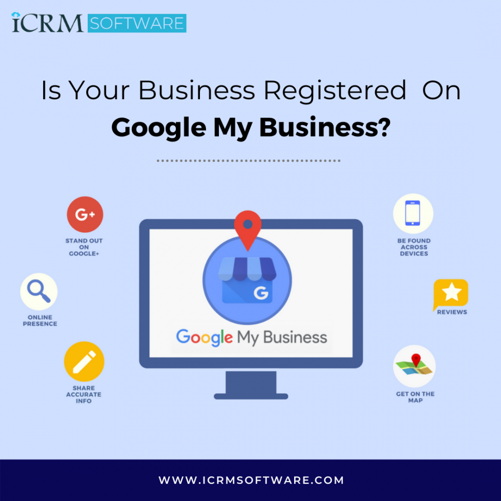 Why Register Business Or Website On Google My Business? - ICRM Software